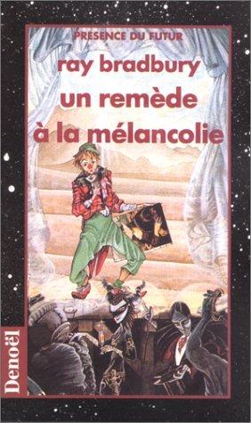 Un Remède à La Mélancolie  by  Ray Bradbury