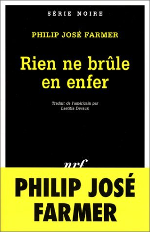 Rien Ne Brûle En Enfer  by  Philip José Farmer