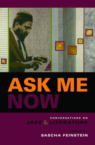 Ask Me Now: Conversations on Jazz and Literature  by  Sascha Feinstein