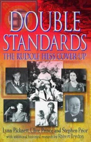 DOUBLE STANDARDS The Rudolf Hess Cover-Up. Lynn Picknett