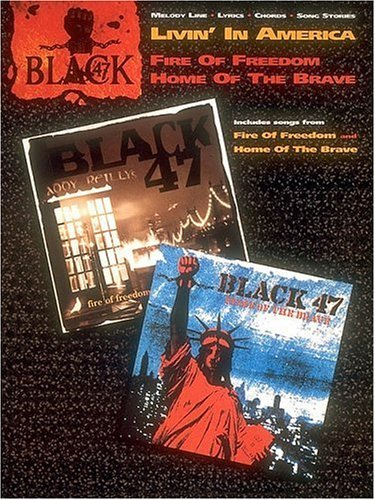 Black 47 - Fire of Freedom/Home of the Brave  by  Larry Kirwan
