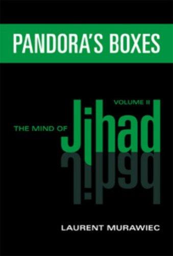 Pandoras Boxes: Mind Of Jihad Volume Ii  by  Laurent Murawiec