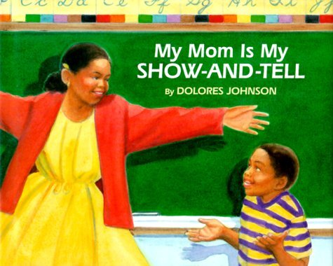 My Mom Is Show and Tell Dolores Johnson