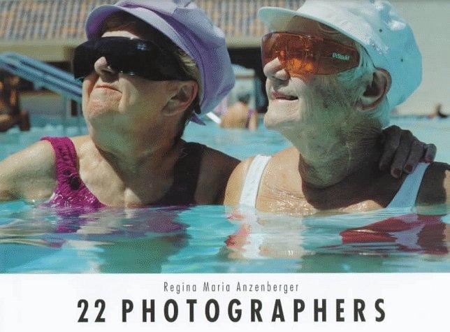 Regina Maria Anzenberger Presents 22 Photographers  by  Regina Maria Anzenberger