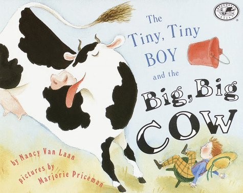 The Tiny, Tiny Boy and the Big, Big Cow (Umbrella Book)  by  Nancy Van Laan