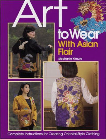Art to Wear with Asian Flair Stephanie Masae Kimura
