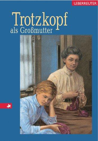 Trotzkopf als Grossmutter Suse La Chapelle-Roobol