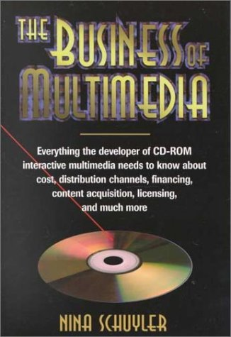 The Business of Multimedia  by  Nina Schuyler
