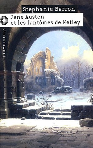 Jane Austen Et Les Fantômes De Netley Stephanie Barron