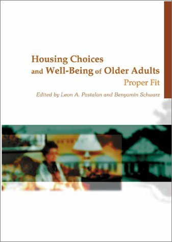 Housing Choices and Well-Being of Older Adults: Proper Fit  by  Leon A. Pastalan