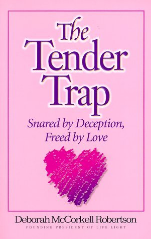 Tender Trap, the: Feel the Pull of Temptation but Hear the Pric  by  Deborah Robertson