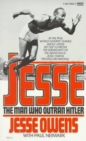 Jesse: The Man Who Outran Hitler  by  Jesse Owens