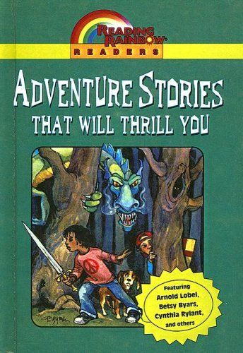 Adventure Stories That Will Thrill You  by  Arnold Lobel