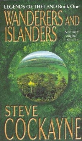Wanderers and Islanders (Legends of the Land #1) Steve Cockayne