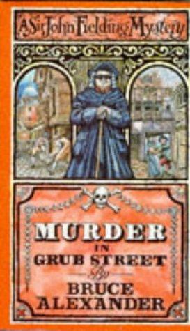 Murder in Grub Street (Sir John Fielding, #2)  by  Bruce Alexander