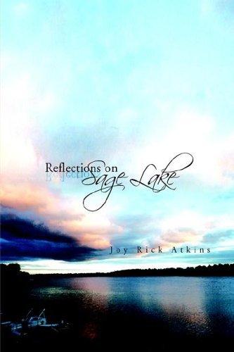 Reflections On Sage Lake Joy Rick Atkins
