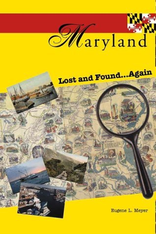 Maryland Lost and Found...Again Eugene L. Meyer