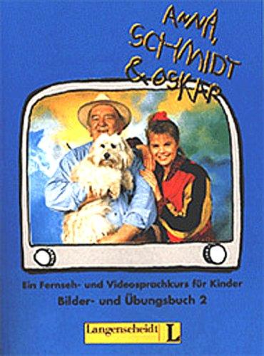 Anna, Schmidt & Oskar, Bd.2, Bilderbuch und Übungsbuch  by  Barbara Derkow-Disselbeck