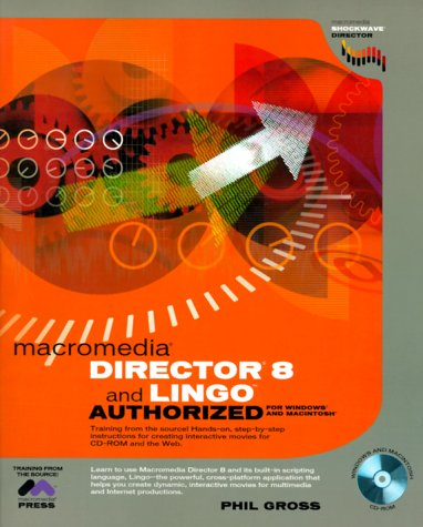 Director 8 and Lingo Authorized [With CDROM]  by  Phil Gross