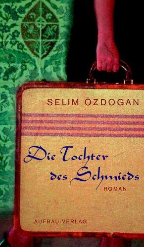 Die Tochter des Schmieds Selim Özdogan