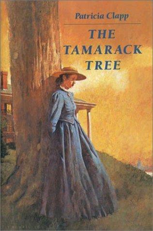 The Tamarack Tree Patricia Clapp