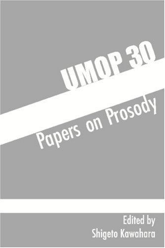 University Of Massachusetts Occasional Papers In Linguistics 30: Papers On Prosody  by  Shigeto Kawahara