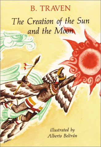 Creation of the Sun and the Moon B. Traven