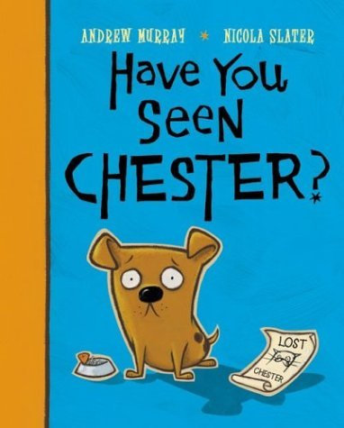 Have You Seen Chester? Andrew  Murray