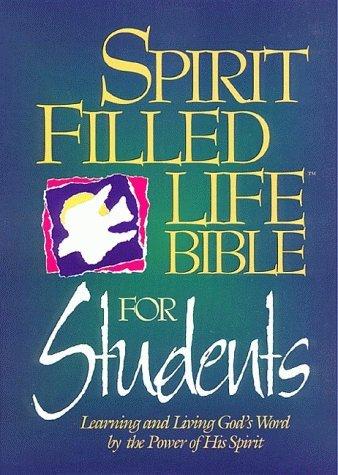 Spirit-Filled Life Bible for Students: Learning and Living Gods Word the Power of His Spirit by Anonymous