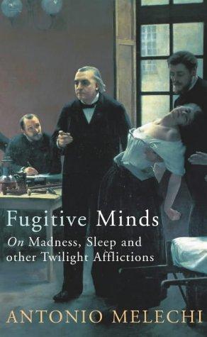 Fugitive Minds Antonio Melechi