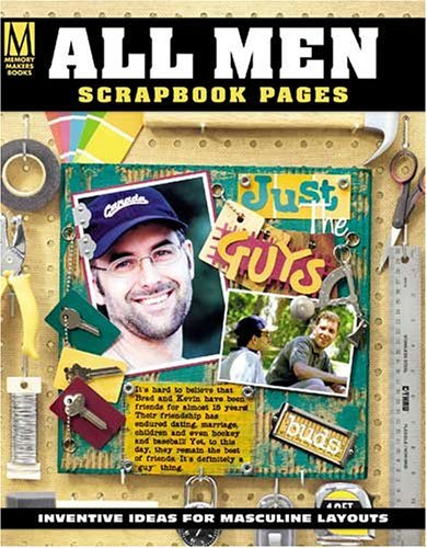 All Men Scrapbook Pages: Inventive Ideas for Masculine Layouts Memory Makers