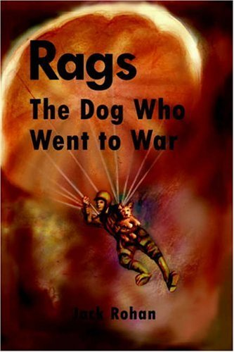 Rags: The Dog Who Went to War  by  Jack Rohan