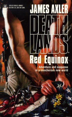 Red Equinox (Deathlands, #9)  by  James Axler