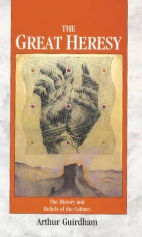 The Great Heresy  by  Arthur Guirdham