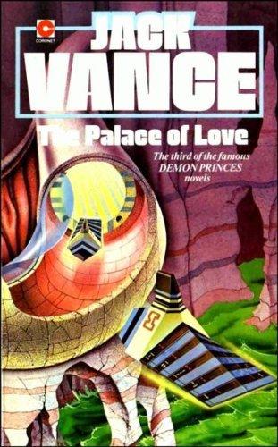 The Palace of Love (Demon Princes, #3) Jack Vance