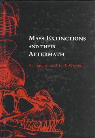 Mass Extinctions And Their Aftermath  by  Anthony Hallam