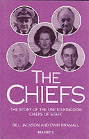 The Chiefs: The Story of the United Kingdom Chiefs of Staff  by  William Jackson