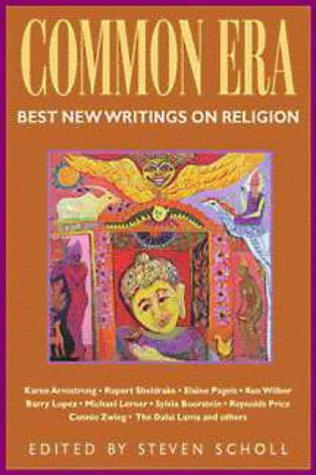 Common Era: Best New Writings on Religion, Vol. 2  by  Steven Scholl