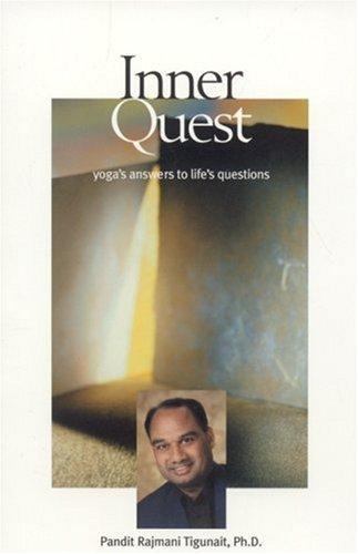 Inner Quest: Yogas Answers to Lifes Questions Pandit Rajmani Tigunait