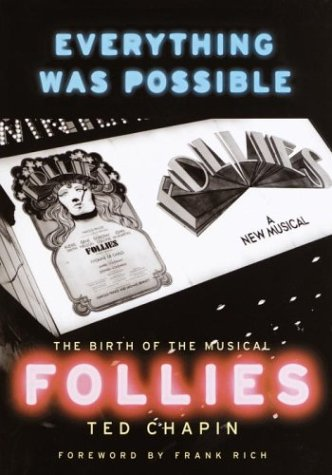Everything Was Possible: The Birth of the Musical Follies Ted Chapin