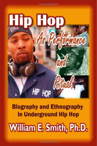 Hip Hop as Performance and Ritual  by  William E. Smith