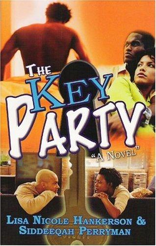 The Key Party: A Novel  by  Lisa Nicole Siddeeqah