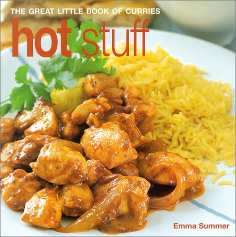 Hot Stuff: The Great Little Book of Curries Emma Summer