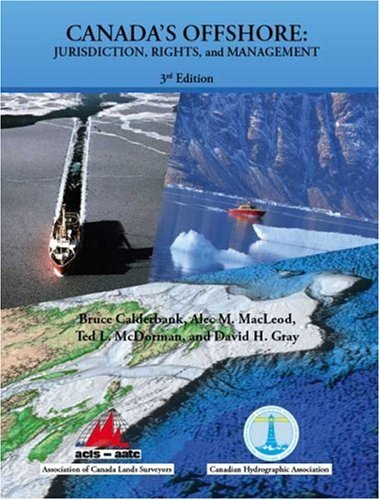 Canadas Offshore (Colour Version): Jurisdiction, Rights, and Management  by  Bruce Calderbank