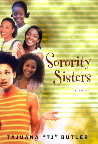 Sorority Sisters: A Novel Tajuana Butler
