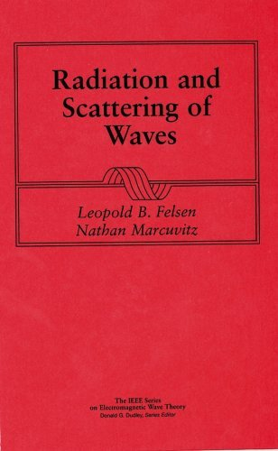 Radiation and Scattering of Waves Leopold B. Felsen