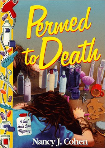 Permed to Death (Bad Hair Day Mystery, #1)  by  Nancy J. Cohen