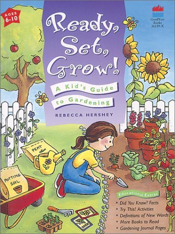 Ready, Set, Grow!: A Kids Guide to Gardening  by  Rebecca Hershey