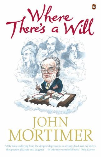 Where Theres A Will  by  John Mortimer