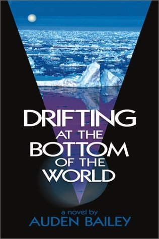 Drifting at the Bottom of the World Auden Bailey